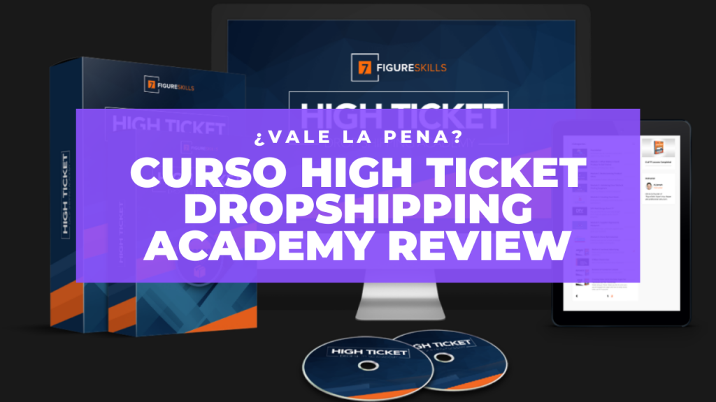 curso high ticket dropshipping academy review