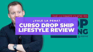 Curso Drop Ship Lifestyle Review